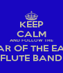 KEEP CALM AND FOLLOW THE STAR OF THE EAST FLUTE BAND - Personalised Poster A4 size