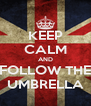 KEEP CALM AND FOLLOW THE UMBRELLA - Personalised Poster A4 size
