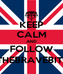 KEEP CALM AND FOLLOW @THEBRAVEBITCH - Personalised Poster A4 size