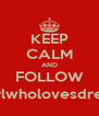 KEEP CALM AND FOLLOW @thegirlwholovesdreaming_ - Personalised Poster A4 size