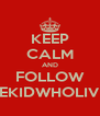 KEEP CALM AND FOLLOW THEKIDWHOLIVED - Personalised Poster A4 size