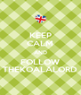 KEEP CALM AND FOLLOW THEKOALALORD - Personalised Poster A4 size