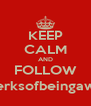 KEEP CALM AND FOLLOW @theperksofbeingaweasley - Personalised Poster A4 size