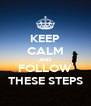 KEEP CALM AND FOLLOW THESE STEPS - Personalised Poster A4 size
