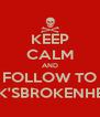 KEEP CALM AND FOLLOW TO JACK'SBROKENHEART - Personalised Poster A4 size