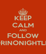 KEEP CALM AND FOLLOW TORINONIGHTLIFE - Personalised Poster A4 size