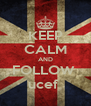 KEEP CALM AND FOLLOW  ucef  - Personalised Poster A4 size