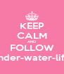 KEEP CALM AND FOLLOW under-water-life - Personalised Poster A4 size