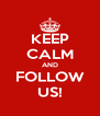 KEEP CALM AND FOLLOW US! - Personalised Poster A4 size