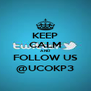 KEEP CALM AND FOLLOW US @UCOKP3 - Personalised Poster A4 size