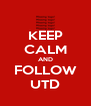 KEEP CALM AND FOLLOW UTD - Personalised Poster A4 size