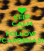KEEP CALM AND FOLLOW  VCARDENAS11 - Personalised Poster A4 size