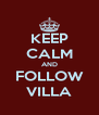 KEEP CALM AND FOLLOW VILLA - Personalised Poster A4 size