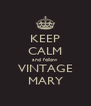 KEEP CALM and follow VINTAGE MARY - Personalised Poster A4 size