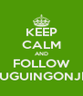 KEEP CALM AND FOLLOW VOUGUINGONJETS - Personalised Poster A4 size
