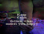 Keep Calm and follow what  makes you happy - Personalised Poster A4 size