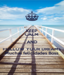 KEEP CALM AND FOLLOW YOUR DREAMS Muchas felicidades Boss - Personalised Poster A4 size