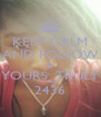 KEEP CALM AND FOLLOW @ YOURS_TRULY 2436 - Personalised Poster A4 size