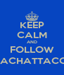 KEEP CALM AND FOLLOW @ZACHATTACCKK - Personalised Poster A4 size