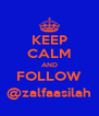 KEEP CALM AND FOLLOW @zalfaasilah - Personalised Poster A4 size
