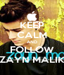KEEP CALM AND FOLLOW ZAYN MALIK - Personalised Poster A4 size