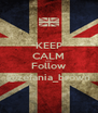 KEEP CALM AND Follow @zefania_brown - Personalised Poster A4 size
