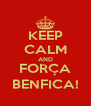 KEEP CALM AND FORÇA BENFICA! - Personalised Poster A4 size