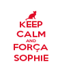KEEP CALM AND FORÇA SOPHIE - Personalised Poster A4 size