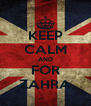 KEEP CALM AND FOR ZAHRA - Personalised Poster A4 size