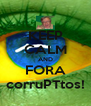 KEEP CALM AND FORA corruPTtos! - Personalised Poster A4 size