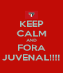 KEEP CALM AND FORA JUVENAL!!!! - Personalised Poster A4 size