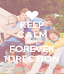 KEEP CALM AND FOREVER 1DRECTION - Personalised Poster A4 size