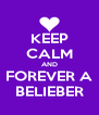 KEEP CALM AND FOREVER A BELIEBER - Personalised Poster A4 size