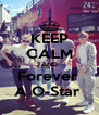KEEP CALM AND Forever  A O-Star  - Personalised Poster A4 size
