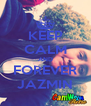 KEEP CALM AND FOREVER JAZMIN - Personalised Poster A4 size