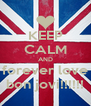 KEEP CALM AND forever love bon jovi!!!!!! - Personalised Poster A4 size