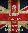KEEP CALM AND forever love you - Personalised Poster A4 size