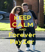 KEEP CALM AND Forever PayZer - Personalised Poster A4 size