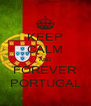 KEEP CALM AND FOREVER PORTUGAL - Personalised Poster A4 size