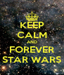 KEEP CALM AND FOREVER STAR WARS - Personalised Poster A4 size