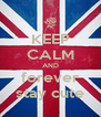 KEEP CALM AND forever stay cute - Personalised Poster A4 size