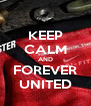 KEEP CALM AND FOREVER UNITED - Personalised Poster A4 size