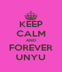 KEEP CALM AND FOREVER UNYU - Personalised Poster A4 size