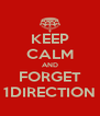 KEEP CALM AND FORGET 1DIRECTION - Personalised Poster A4 size