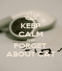KEEP CALM AND FORGET  ABOUT CAT - Personalised Poster A4 size