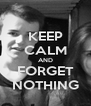 KEEP CALM AND FORGET NOTHING - Personalised Poster A4 size