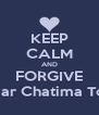 KEEP CALM AND FORGIVE Gmar Chatima Tova - Personalised Poster A4 size