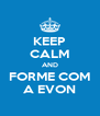KEEP CALM AND FORME COM A EVON - Personalised Poster A4 size