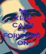 KEEP CALM AND FORWARD  ON - Personalised Poster A4 size