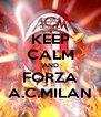 KEEP CALM AND FORZA A.C.MILAN - Personalised Poster A4 size